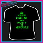 KEEP CALM AND PARTY IN NEWCASTLE HOLIDAY CLUBBING STAG PARTY TSHIRT - 150739088349